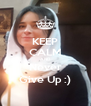 KEEP CALM AND Never Give Up :) - Personalised Poster A4 size