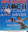 KEEP CALM  AND NEVER  GIVE UP LIKE NORM - Personalised Poster A4 size