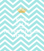 KEEP CALM AND NEVER GIVE UP WITH ME - Personalised Poster A4 size