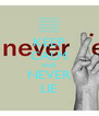 KEEP CALM AND NEVER LIE - Personalised Poster A4 size