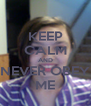 KEEP CALM AND NEVER OBEY ME - Personalised Poster A4 size