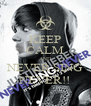 KEEP CALM AND NEVER SING NEVER!! - Personalised Poster A4 size