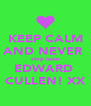 KEEP CALM AND NEVER  stop luvin EDWARD  CULLEN! XX - Personalised Poster A4 size