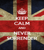 KEEP CALM AND NEVER SURRENDER - Personalised Poster A4 size
