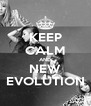 KEEP CALM AND NEW EVOLUTION - Personalised Poster A4 size