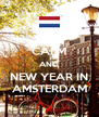 KEEP CALM AND NEW YEAR IN AMSTERDAM - Personalised Poster A4 size