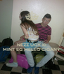 KEEP CALM AND NÉZZ ÚGY KI MINT EG MELEG CIGÁNY - Personalised Poster A4 size