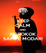KEEP CALM AND NGROKOK SAMPE MODAR! - Personalised Poster A4 size