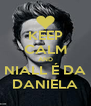 KEEP CALM AND NIALL É DA DANIELA - Personalised Poster A4 size