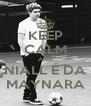 KEEP CALM AND NIALL É DA MAYNARA - Personalised Poster A4 size