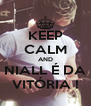 KEEP CALM AND NIALL É DA VITÓRIA ! - Personalised Poster A4 size