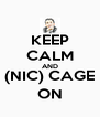 KEEP CALM AND (NIC) CAGE ON - Personalised Poster A4 size