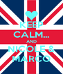 KEEP CALM... AND NICOLE & MARCO - Personalised Poster A4 size