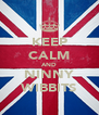 KEEP CALM AND NINNY WIBBITS - Personalised Poster A4 size