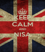 KEEP CALM AND NISA  - Personalised Poster A4 size