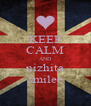 KEEP CALM AND nizhita smilee - Personalised Poster A4 size