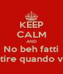 KEEP CALM AND No beh fatti Sentire quando vuoi! - Personalised Poster A4 size