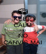 KEEP CALM AND NO CANVIS MAI - Personalised Poster A4 size