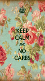 KEEP CALM AND NO CARBS - Personalised Poster A4 size