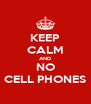 KEEP CALM AND NO CELL PHONES - Personalised Poster A4 size