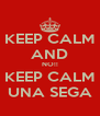 KEEP CALM AND NO!! KEEP CALM UNA SEGA - Personalised Poster A4 size