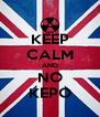 KEEP CALM AND NO KEPO - Personalised Poster A4 size