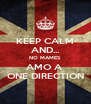 KEEP CALM AND... NO MAMES AMO A  ONE DIRECTION - Personalised Poster A4 size