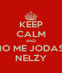 KEEP CALM AND NO ME JODAS  NELZY - Personalised Poster A4 size