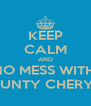 KEEP CALM AND NO MESS WITH  AUNTY CHERYL - Personalised Poster A4 size