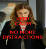 KEEP CALM AND NO MORE DISTRACTIONS - Personalised Poster A4 size