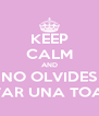 KEEP CALM AND NO OLVIDES LLEVAR UNA TOALLA - Personalised Poster A4 size