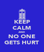 KEEP CALM AND NO ONE GETS HURT - Personalised Poster A4 size