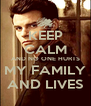 KEEP CALM AND NO ONE HURTS MY FAMILY AND LIVES - Personalised Poster A4 size