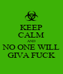 KEEP CALM AND NO ONE WILL GIVA FUCK - Personalised Poster A4 size