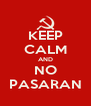 KEEP CALM AND NO PASARAN - Personalised Poster A4 size