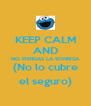 KEEP CALM AND NO PIERDAS LA SONRISA (No lo cubre el seguro) - Personalised Poster A4 size