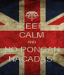 KEEP CALM AND NO PONGAN NACADAS! - Personalised Poster A4 size