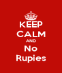 KEEP CALM AND No Rupies - Personalised Poster A4 size