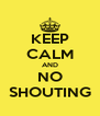 KEEP CALM AND NO SHOUTING - Personalised Poster A4 size