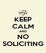 KEEP CALM AND NO SOLICITING - Personalised Poster A4 size