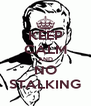 KEEP CALM AND NO STALKING - Personalised Poster A4 size