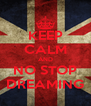 KEEP CALM AND NO STOP DREAMING - Personalised Poster A4 size