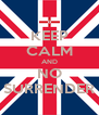 KEEP CALM AND NO SURRENDER - Personalised Poster A4 size