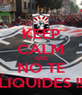 KEEP CALM AND NO TE LIQUIDES !! - Personalised Poster A4 size