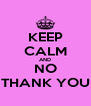 KEEP CALM AND NO THANK YOU - Personalised Poster A4 size