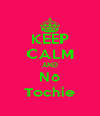 KEEP CALM AND No Tochie - Personalised Poster A4 size