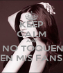 KEEP CALM AND  NO TOQUEN EN MIS FANS - Personalised Poster A4 size