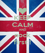 KEEP CALM AND nock first ! - Personalised Poster A4 size