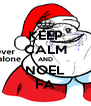 KEEP CALM AND NOEL FA - Personalised Poster A4 size