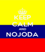 KEEP CALM AND NOJODA  - Personalised Poster A4 size